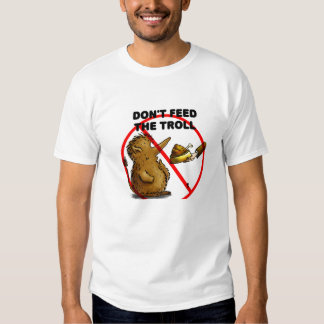 dont-feed-the-troll t shirt