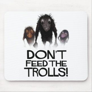 Don't Feed The Trolls! Funny Computer Mouse Pad