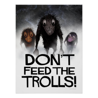 Don't Feed the Trolls! Funny Internet Meme Poster