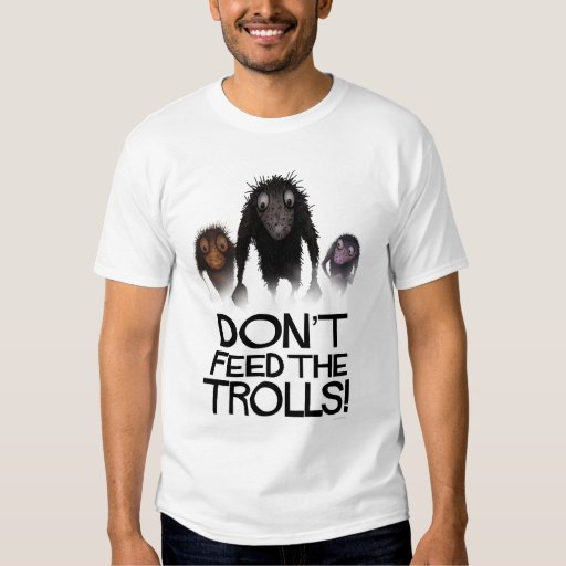 Funny Internet Meme T Shirts : Don t feed the trolls funny internet meme shirt zazzle