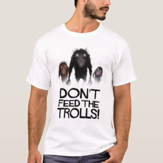 Don't Feed The Trolls Funny Internet Meme T-Shirt