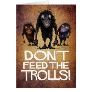 Don't Feed the Trolls! - Funny Monster Troll Art Card