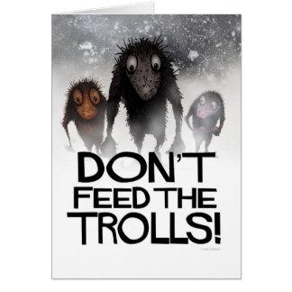 Don't Feed the Trolls! - Funny Troll Illustration Card