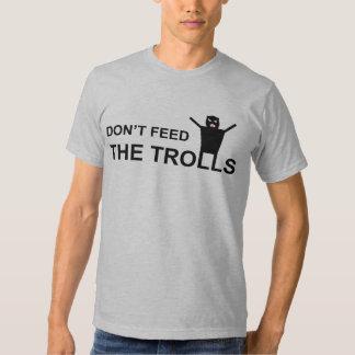 Don't feed the trolls tee shirt