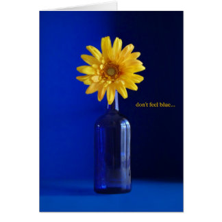 Don't Feel Blue... Greeting Card