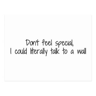 Don't Feel Special I Could Talk To A Wall Postcard