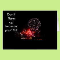 DON'T FLARE UP BECAUSE U R 50 CARD