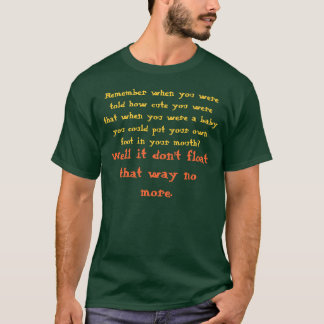 Don't Float That Way No More T-Shirt