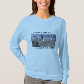 Don't Flock With Me T-Shirt