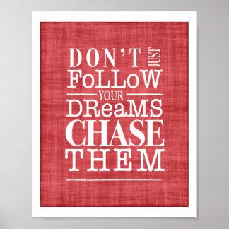 Don't Follow Dreams, Chase Them Inspiring Poster