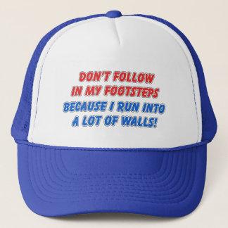 Don't Follow in My Footsteps Humor Trucker Hat