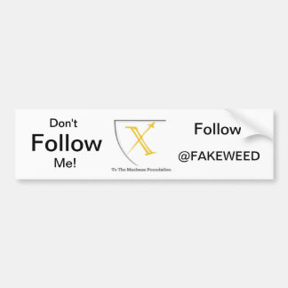Don't Follow Me!  Follow @FAKEWEED Bumper Sticker
