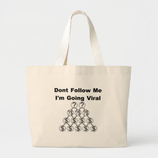 Dont Follow Me I'm Going Viral Large Tote Bag