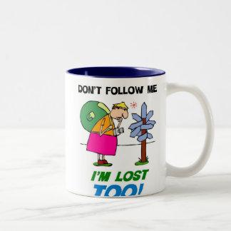 Don't Follow me.  I'm Lost too! Two-Tone Coffee Mug