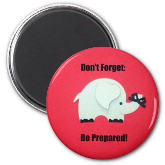 Don't forget: Be prepared! 2 Inch Round Magnet