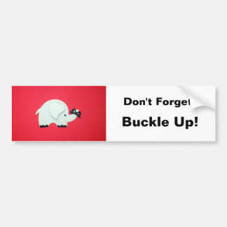 Don't forget: Buckle Up! Bumper Sticker