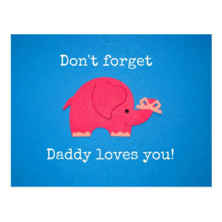 Don't forget: Daddy loves you! Postcard