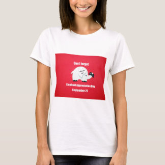 Don't forget Elephant Appreciation Day! Sept. 22 T-Shirt