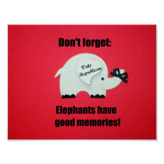 Don't' forget, Elephants have good memories! Poster