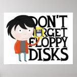 Don't forget floppy disks poster