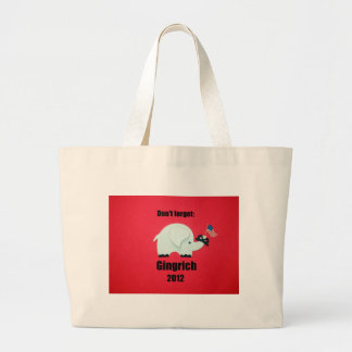 Dont forget: Gingrich 2012 Large Tote Bag