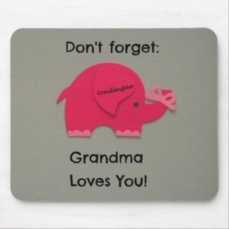Don't forget: Grandma Loves You! Granddaughter Mousepads