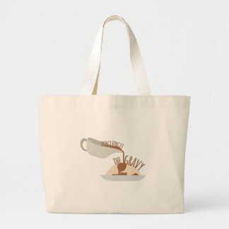 Dont Forget Gravy Large Tote Bag