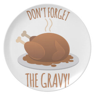 Dont Forget Gravy Plate