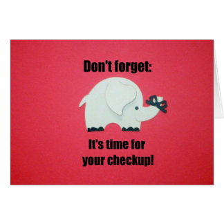 Don't forget: It's time for your checkup! Card