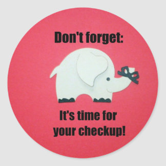 Don't forget: It's time for your checkup! Classic Round Sticker