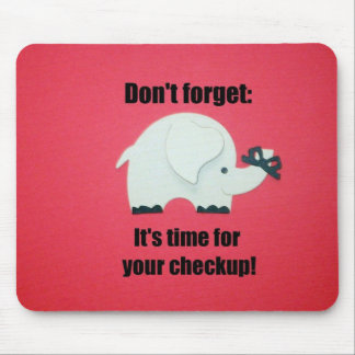 Don't forget: It's time for your checkup! Mouse Pad