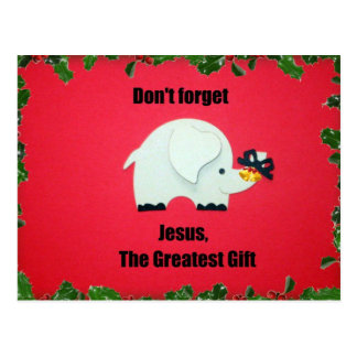 Don't forget Jesus, the greatest gift. Postcard