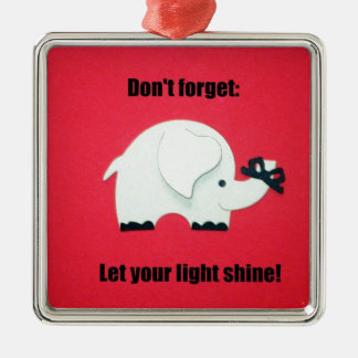 Don't forget: Let your light shine! Christmas Tree Ornament