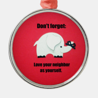 Don't forget: Love your neighbor as yourself Round Metal Christmas Ornament