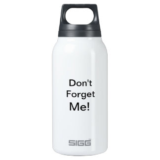 Don't Forget Me! Insulated Water Bottle