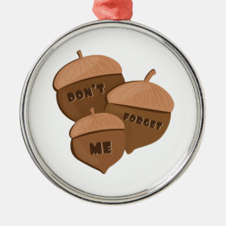 Dont Forget Me Round Metal Christmas Ornament