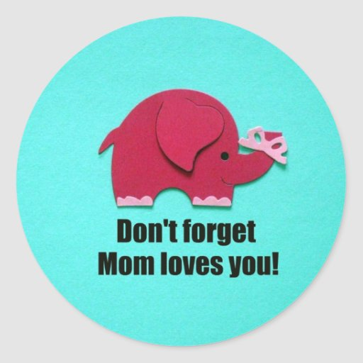 Baby shower gift ideas awesome images about baby shower gift ideas - Don T Forget Mom Loves You Round Sticker Zazzle