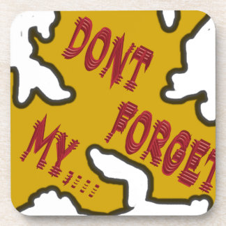 Dont forget my beverage coaster