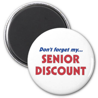 Don't Forget My Senior Discount 2 Inch Round Magnet