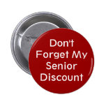 Don't Forget My Senior Discount Button