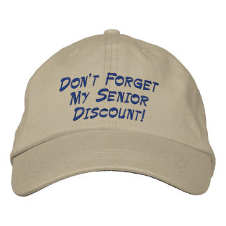 Don't Forget My Senior Discount! Cap