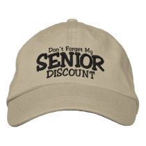 Don't Forget My Senior Discount Embroidered Baseball Hat