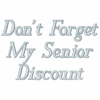 Don't Forget My Senior Discount Embroidered Polo