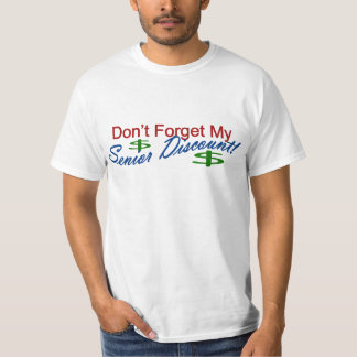 Don't Forget My Senior Discount T Shirt