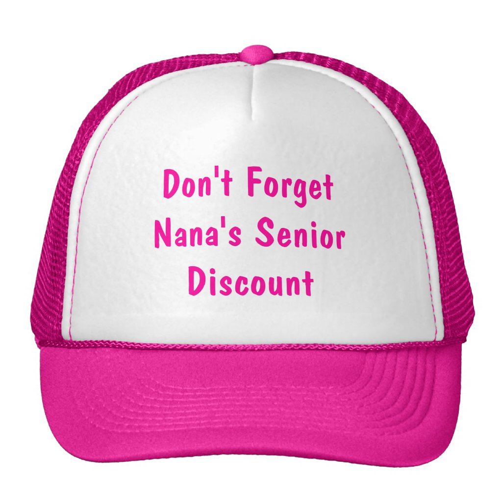 Don't Forget Nana's Senior Discount Hats