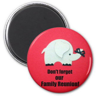 Don't forget our Family Reunion! Magnet