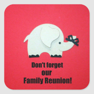 Don't forget our Family Reunion! Square Sticker