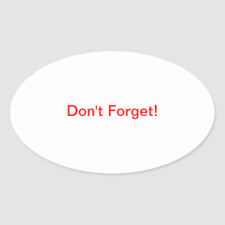 Don't Forget! Oval Sticker