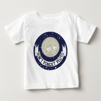 Don't forget Pluto Baby T-Shirt