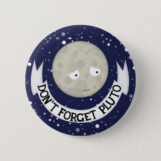Don't forget Pluto Pinback Button